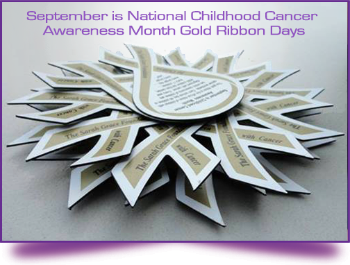 September is National Childhood Cancer Awareness Month Gold Ribbon Days